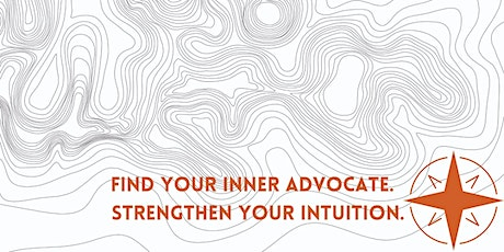 Find Your  INNER Advocate & Strengthen Your INTUITION tickets