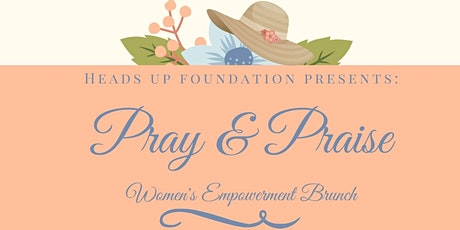 Pray & Praise  Empowerment Brunch tickets