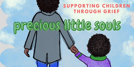 Precious Little Souls - Supporting Children Through Grief tickets