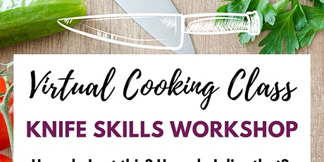 Knife Skills Workshop: Virtual Cooking Class tickets
