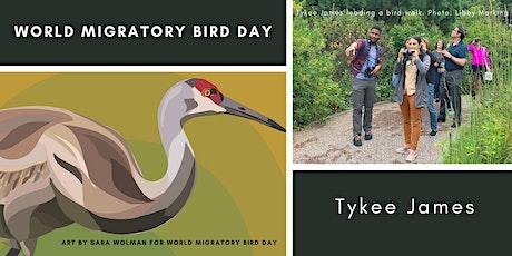 World Migratory Bird Day Address from Tykee James tickets