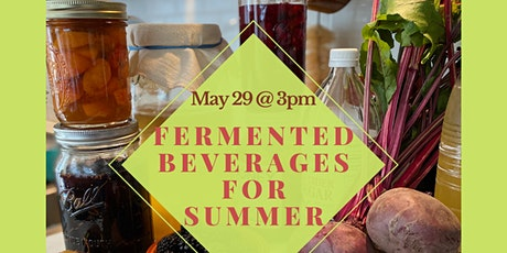 Fermented Beverages: Revisiting Our Ancestral Kitchens, Part 3 of 3 tickets