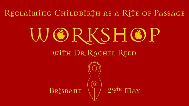 Reclaiming Childbirth as a Rite of Passage Workshop with Dr Rachel Reed image