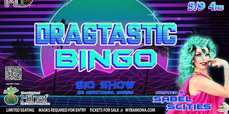 DRAGTASTIC BINGO @MY BAR! tickets