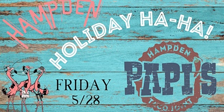 Papi's Hampden Holiday HA HA (Memorial Day Weekend Edition) tickets