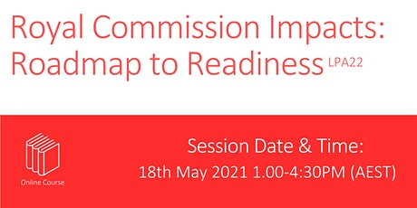 Royal Commission Impacts: Roadmap to Readiness tickets