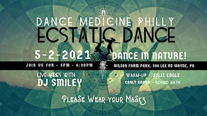 Dance Medicine Philly returns... Ecstatic Dance 5/2/21 Sunday tickets
