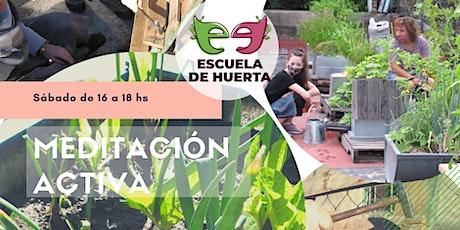 Voluntariado (Meditación Activa), en la Escuela de Huerta. entradas