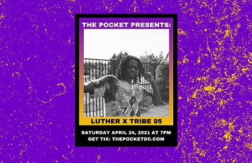 The Pocket Presents: Luther w/ Tribe95 tickets