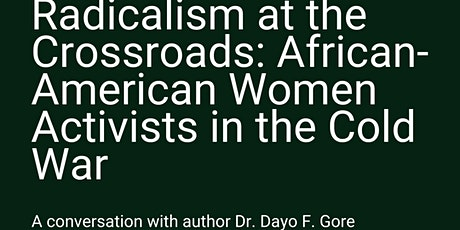 Radicalism at the Crossroads: Black Women Activists in the Cold War tickets
