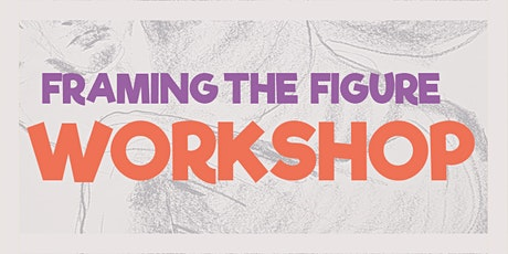 Drawing Workshop: Framing the Figure tickets
