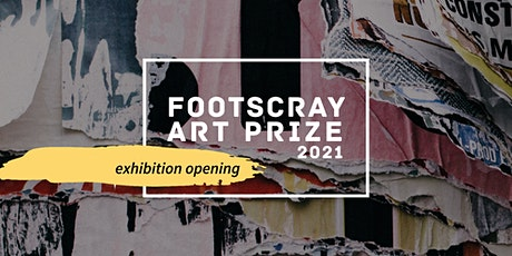 EXHIBITION OPENING & PRIZE ANNOUNCEMENT | Footscray Art Prize 2021 tickets