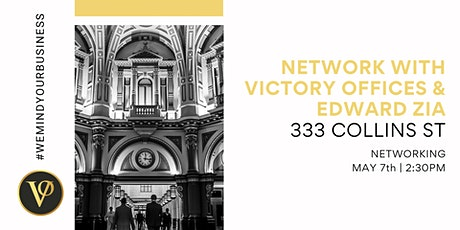 Network with Victory Offices & Edward Zia | 333 Collins St tickets