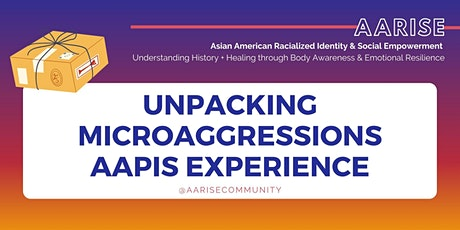 Unpacking Microaggressions AAPIs Experience tickets