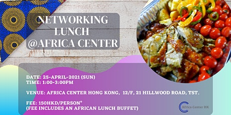 Networking Lunch @Africa Center Hong Kong tickets