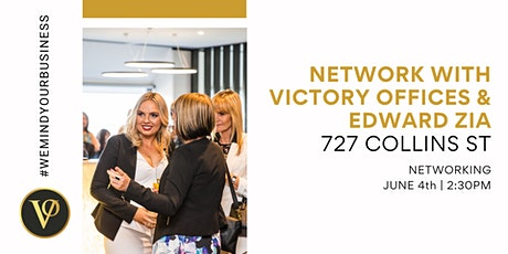 Network with Victory Offices & Edward Zia | 727 Collins St tickets