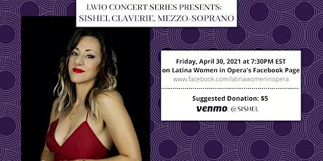Latina Women in Opera's Monthly Concert Series: Sishel Claverie, Mezzo-Sopr tickets