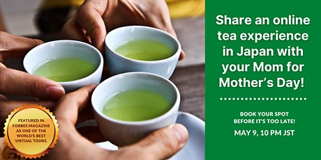 Enjoy an online green tea experience with your Mom for Mother's Day tickets