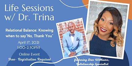 Life Sessions w/Dr. Trina Finding Relational Balance featuring Don Williams tickets