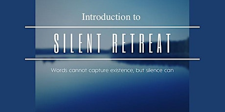 Silent Retreat Introduction Tickets