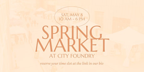 Spring Market @ City Foundry tickets