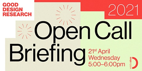 Open Call Briefing: Good Design Research 2021 tickets