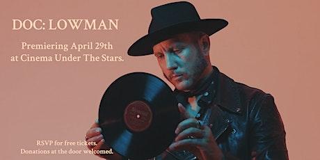 Doc: Lowman Premier (Screening 1) tickets