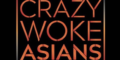 CRAZY WOKE ASIANS OUTDOOR COMEDY SHOW AT THE COMEDY CHATEAU! tickets