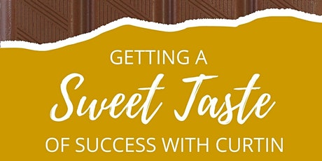 Getting a Sweet Taste of Success with Curtin tickets