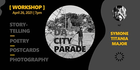 Da City Parade: Storytelling Through Poetry + Photography tickets