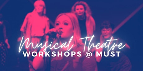 MUSICAL THEATRE WORKSHOPS @ MUST tickets