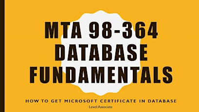 MTA 98-364: Database Administration Fundamentals Overview (FREE) tickets