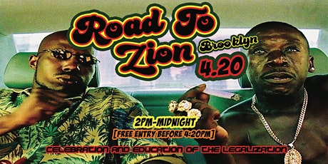 ROAD TO ZION  420 CELEBRATION tickets