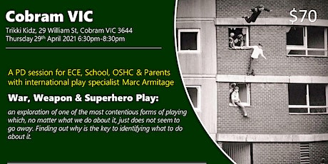 War, Weapon and Superhero Play at Cobram VIC tickets