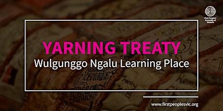 Yarning Treaty — Wulgunggo Ngalu Learning Place tickets