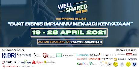 "Wellshared Fest 2021  ""BUAT BISNIS IMPIANMU MENJADI KENYATAAN"". tickets"