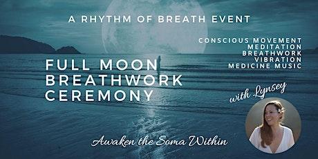 Full Moon Breathwork Ceremony - Awakening Soma - Brookvale tickets