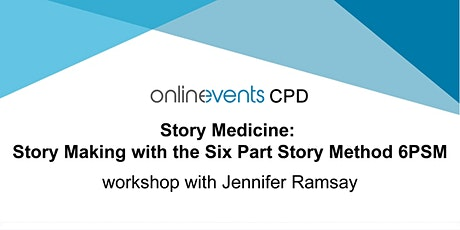 Story Medicine: Story Making with the Six Part Story Method 6PSM tickets