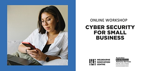 [Online] Cyber Security for Small Business - Maroondah tickets