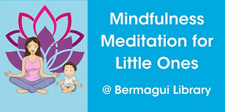 Mindfulness Meditation for Little Ones @ Bermagui Library tickets