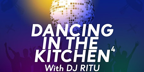 Dancing in the Kitchen 4 with DJ Ritu! tickets