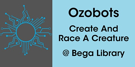 Ozobots Create and Race a Creature @ Bega Library tickets