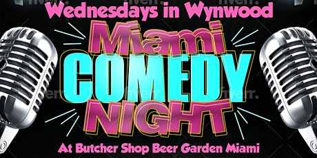Wednesdays in Wynwood - Comedy Night at Butcher Shop MIA tickets