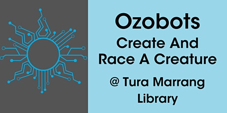 Ozobots - Create and Race a Creature @ Tura Marrang Library tickets