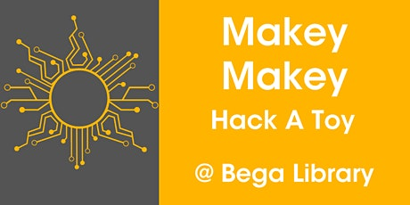 Makey Makey - Hack a Toy @ Bega Library tickets