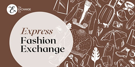 Express Fashion Exchange tickets