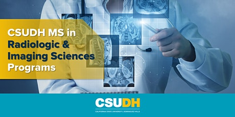 Info Session: MS in Radiologic &  Imaging Sciences at CSUDH (5/18/21) tickets