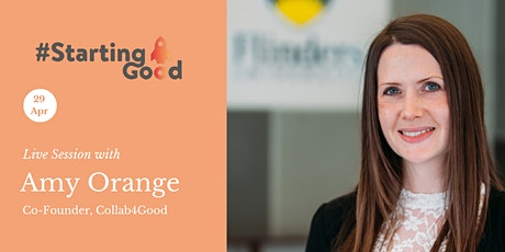 Starting Good Network Entrepreneur Conversations: Amy Orange, Collab4Good tickets