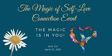 The Magic of Self-Love  Connection Event tickets
