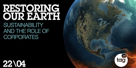 """Restoring our Earth"": Sustainability & the Role of Corporates tickets"